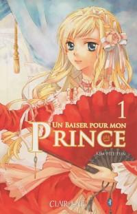 Un baiser pour mon prince, Tome 1 :
