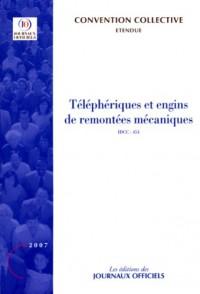 Téléphériques et engins de remontées mécaniques Brochure 3122 - IDCC:454 - 6e édition - Mars 2007