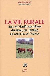 La vie rurale dans les Massifs volcaniques des Dores, du Cézallier, du Cantal et de l'Aubrac