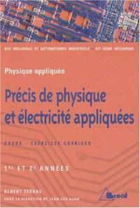Précis de physique et électricité appliquées BTS Mécanique et automatismes industriels : 1ère et 2ème années