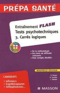 Entraînement flash Tests psychologiques : tome 3, Carrés logiques