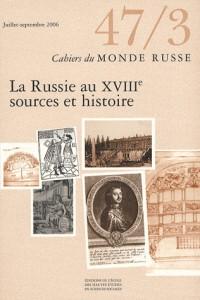 Vol 47 (3) Juillet-Septembre 2006. la Russie au Xviiie. Source et His Toires