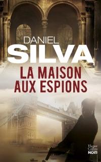 La maison aux espions: une nouvelle enquête de Gabriel Allon - Thriller