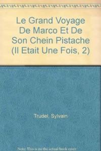 Le Grand voyage de Marco et de son chien Pistache