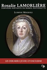 Rosalie Lamorliere, dernière servante de marie-Antoinette