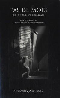 Pas de mots : De la littérature à la danse