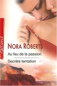 Au feu de la passion ; Secrète tentation