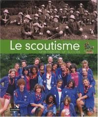 Le scoutisme : Une histoire, un succès
