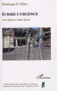 Ecrire l'urgence : Assia Djebar et Tahar Djaout