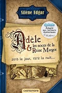 Adèle et les noces de la reine Margot - édition dyslexique: ou les noces de la reine Margot