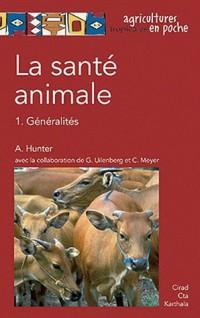 La santé animale : Volume 1, Généralités