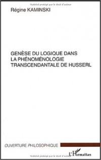 Genèse du logique dans la phénoménologie de Husserl