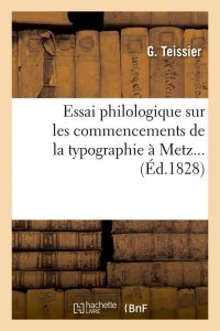Essai de la Typographie a Metz  ed 1828