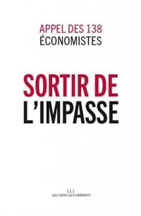 Sortir de l'impasse Appel des 138 économistes