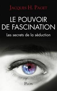 Le pouvoir de fascination