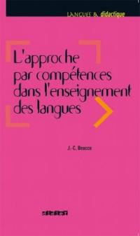 L'approche par compétences dans l'enseignement des langues:Enseigner à partir du Cadre commun de référence pour les langues