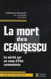 La mort des Ceausescu : La vérité sur un coup d'Etat communiste