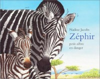 Zéphir, petit zèbre en danger