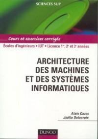Architecture des machines et des systèmes informatiques : Cours et exercices corrigés