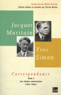 Jacques Maritain, Yves Simon, Correspondances(1941-1961) T2
