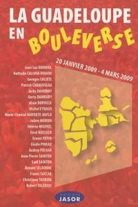 La Guadeloupe en bouleverse : 20 janvier 2009-4 mars 2009