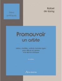 Promouvoir un artiste : Lettres, modèles, contrats, formules types pour diffuser et vendre une oeuvre artistique