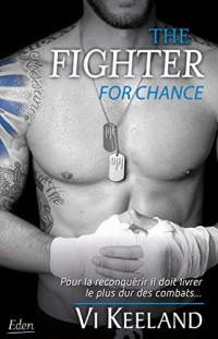 The fighter : for chance