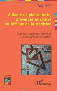 Alliances à plaisanterie, proverbes et contes en Afrique de la tradition: Pour une société d'entraide, de solidarité et de justice