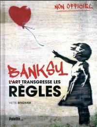Banksy : L'art transgresse les règles