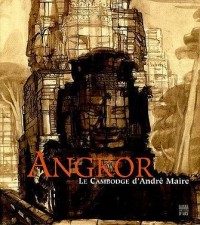 Angkor : Le Cambodge d'André Maire