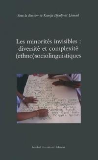 Les minorités invisibles : diversité et complexité (ethno)sociolinguistiques