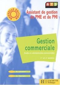 Gestion commerciale BTS Assistant de gestion de PME et de PMI. Etudes et administration commerciales 1ère et 2ème années