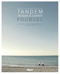 Tandem - Jacques & Laurent Pourcel : 25 ans de cuisine en Méditerranée