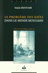 Probleme des Idees Dans le Monde Musulman