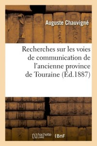 Recherches Communication Touraine  ed 1887