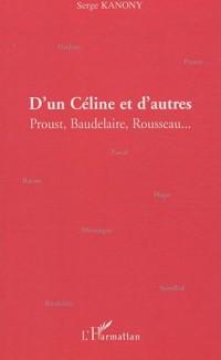 D'un Céline et d'autres : Proust, Baudelaire, Rousseau...