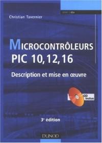 Microcontrôleurs PIC 10, 12, 16 : Description et mise en oeuvre (1Cédérom)