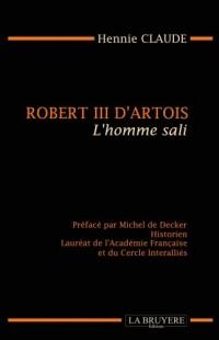 Robert III d'Artois : L'homme sali