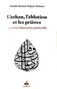 L'Ablution, l'Adhan et les Prieres Dans Leur Dimension Spirituelle
