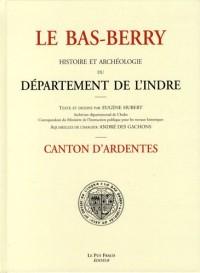 Le Bas-Berry, histoire et archéologie du département de l'Indre : Canton d'Ardentes