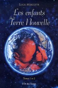 Les enfants de la Terre Nouvelle : Tomes 1 et 2