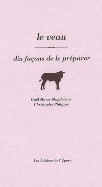 Le veau : Dix façons de le préparer