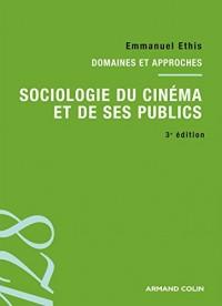 Sociologie du cinéma et de ses publics. 3e édition: Domaines et approches