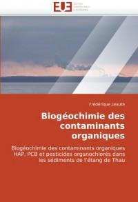 Biogéochimie des contaminants organiques: Biogéochimie des contaminants organiques  HAP, PCB et pesticides organochlorés dans  les sédiments de l'étang de Thau
