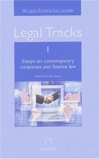 Legal Tracks : Tome 1, Essays on contemporary corporate and finance law