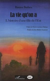 La vie qu'on a : L'histoire d'une fille de l'Est