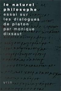 Le naturel philosophe. essai sur le dialogue de platon (3e ed.)