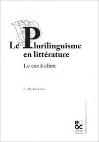 Le plurilinguisme en littérature. Le cas italien