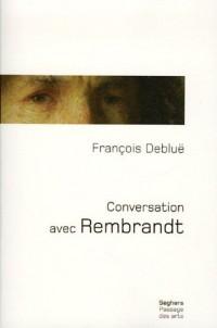 Conversation avec Rembrandt