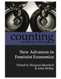 Counting on Marilyn Waring: New Advances in Feminist Economics